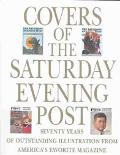 Covers of the Saturday Evening Post: Seventy Years of Outstanding Illustration