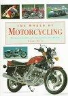 The World of Motorcycling: The Motorcycle : From Myth-And-Legend to Nuts-And-Bolts