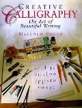Creative Calligraphy: The Art of Beautiful Writing - Malcolm Couch