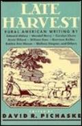 Late Harvest: Rural American Writing by Edward Abbey, Wendell Berry, Carolyn Chute, Annie Di...