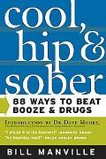Cool, Hip, & Sober 88 Ways To Beat Booze & Drugs
