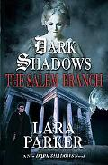 Dark Shadows The Salem Branch