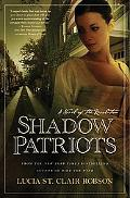 Shadow Patriots A Novel of the Revolution