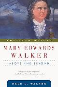 Mary Edwards Walker Above And Beyond