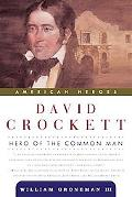 David Crockett Hero of the Common Man