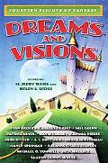 Dreams And Visions Fourteen Flights of Fantasy