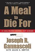 Meal to Die for A Culinary Novel of Crime