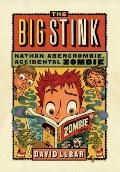 The Big Stink (Nathan Abercrombie, Accidental Zombie)