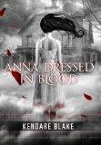 Anna Dressed in Blood (Anna, Book 1) (Anna Dressed in Blood Series)