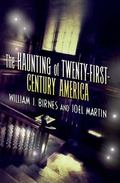 Haunting of Twenty-First Century America