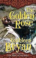 The Golden Rose (War of the Rose Book 2)