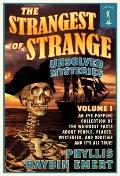 Strangest of Strange Unsolved Mysteries