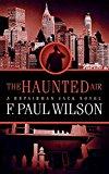 The Haunted Air: A Repairman Jack Novel