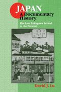 Japan A Documentary History  The Lake Tokugawa Period to the Present