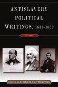 Antislavery Political Writings, 1833-1860 A Reader