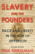 Slavery and the Founders Race and Liberty in the Age of Jefferson