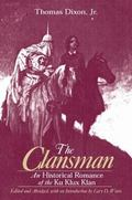 Clansman An Historical Romance of the Ku Klux Klan