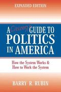 Citizen's Guide to Politics in America How the System Works & How to Work the System