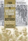 From Lexington to Desert Storm and Beyond War and Politics in the American Experience