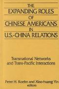 Expanding Roles of Chinese Americans in U.S.-China Relations Transnational Networks and Tran...