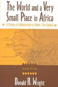 World and a Very Small Place in Africa A History of Globalization in Niumi, the Gambia
