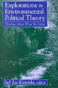 Explorations in Environmental Political Theory Thinking About What We Value