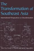 Transformation of Southeast Asia International Perspectives on Decolonization