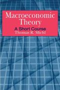 Macroeconomic Theory: A Short Course