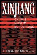Xinjiang China's Muslim Borderland