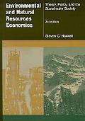 Environmental And Natural Resources Economics Theory, Policy, And the Sustainable Society