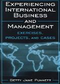 Experiencing International Business and Management Exercises, Projects, and Cases