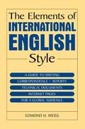Elements Of International English Style A Guide To Writing Correspondence, Reports, Technica...