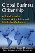 Global Business Citizenship A Transformative Framework for Ethics And Sustainable Capitalism