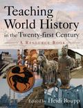 Teaching World History in the Twenty-First Century: A Resource Book (Sources and Studies in ...