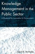 Knowledge Management in the Public Sector A Blueprint for Innovation in Government
