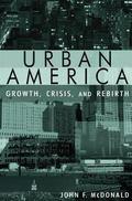 Urban America Growth, Crisis, and Rebirth
