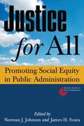 Justice for All : Promoting Social Equity in Public Administration