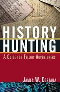 History Hunting : A Guide for Fellow Adventurers