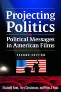 Projecting Politics : Political Messages in American Films