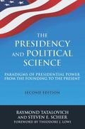 Presidency and Political Science : Paradigms of Presidential Power from the Founding to the ...