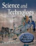 Science and Technology (Inside Ancient China)