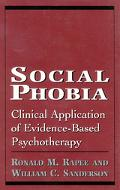Social Phobia Clinical Application of Evidence-Based Psychotherapy