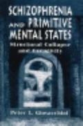 Schizophrenia and Primitive Mental States: Structural Collapse and Creativity