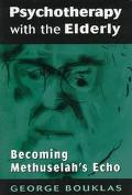 Psychotherapy With the Elderly Becoming Methuselah's Echo