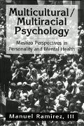 Multicultural/Multiracial Psychology Mestizo Perspectives in Personality and Mental Health