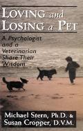 Loving and Losing a Pet A Psychologist and a Veterinarian Share Their Wisdom