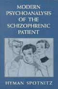 Modern Psychoanalysis of the Schizophrenic Patient (Master Work Series)