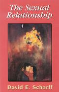 Sexual Relationship An Object Relations View of Sex and the Family