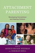 Parenting for Attachment : Developing Connections and Healing Children