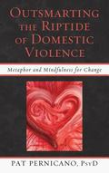 Outsmarting the Riptide of Domestic Violence : Metaphor and Mindfulness for Change